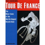 The Unknown Tour de France by Les Woodland