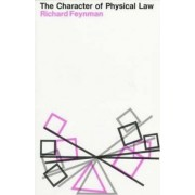 The Character of Physical Law by Richard P. Feynman