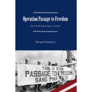Operation Passage to Freedom by Ronald B. Frankum