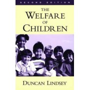 The Welfare of Children by Duncan Lindsey