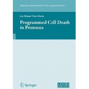 Programmed Cell Death in Protozoa by Jose Perez-Martin