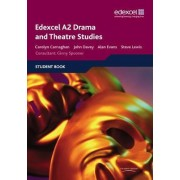 Edexcel A2 Drama and Theatre Studies Student Book by John Davey
