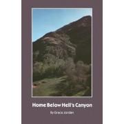 Home Below Hell's Canyon by Grace Jordan