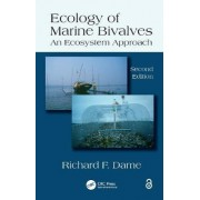 An Ecology of Marine Bivalves by Richard F. Dame