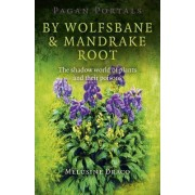 Pagan Portals - by Wolfsbane & Mandrake Root by Melusine Draco