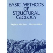 Basic Methods of Structural Geology by Stephen Marshak