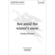 See Amid the Winter's Snow by Gordon Thornett