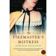 The Firemaster's Mistress by Christie Dickason