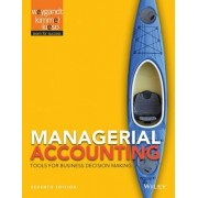 Managerial Accounting: Tools for Business Decision Making by Jerry J. Weygandt