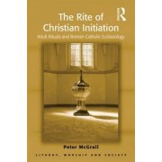 The Rite of Christian Initiation by Peter Mcgrail