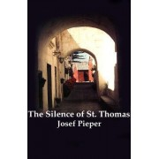 The Silence of St.Thomas by Josef Pieper