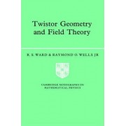 Twistor Geometry and Field Theory by R. S. Ward
