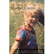 My Name Is Rachel Corrie by Rachel Corrie