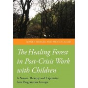 The Healing Forest in Post-Crisis Work with Children by Ronen Berger