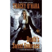 Death's Sweet Embrace by Tracey O'Hara