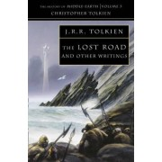 The Lost Road: and Other Writings (the History of Middle-Earth, Book 5) by Christopher Tolkien