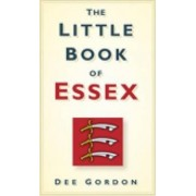 The Little Book of Essex by Dee Gordon