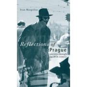 Reflections of Prague by Ivan Margolius