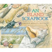An Island Scrapbook by Virginia Wright-Frierson