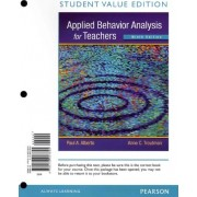 Applied Behavior Analysis for Teachers, Student Value Edition by Paul A Alberto
