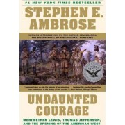 Undaunted Courage by Steven Ambrose