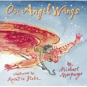 On Angel Wings by Michael Morpurgo