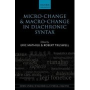Micro-Change and Macro-Change in Diachronic Syntax by Eric Mathieu