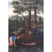 The Thread of Life by Richard Wollheim