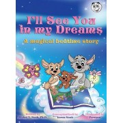 I'll See You in My Dreams...: A Magical Bedtime Story