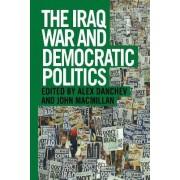 The Iraq War and Democratic Politics by Alex Danchev