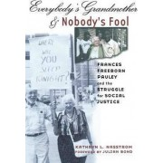 Everybody's Grandmother and Nobody's Fool by Kathryn L. Nasstrom