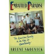 Embattled Paradise by Arlene S. Skolnick