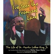 I've Seen the Promised Land: The Life of Dr. Martin Luther King, Jr. by Walter Dean Myers