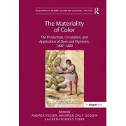 The Materiality of Color 1400-1800 by Dr. Beth Fowkes Tobin