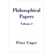 Philosophical Papers: Volume 2 by Peter Unger