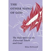 The Other Hand of God by OSB Kilian McDonnell