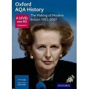 Oxford AQA History for A Level: The Making of Modern Britain 1951-2007 by Sally Waller