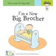 Now I'm Growing!: I'm a New Big Brother by Nora Gaydos