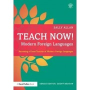 Teach Now! Modern Foreign Languages by Sally Allan