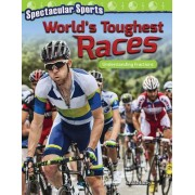 Spectacular Sports: World's Toughest Races: Understanding Fractions (Grade 3)