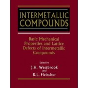 Intermetallic Compounds: Basic Mechanical Properties and Lattice Defects of Intermetallic Compounds v. 2 by J. H. Westbrook