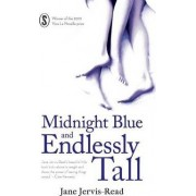 Midnight Blue and Endlessly Tall by Jane Jervis-Read