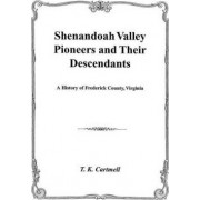 Shenandoah Valley Pioneers and Their Descendants by Cartmell