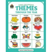 Early Childhood Themes Through the Year by Debbie Thompson