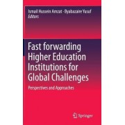 Fast Forwarding Higher Education Institutions for Global Challenges 2016 by Ismail Hussein Amzat