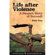 Life after Violence by Peter Uvin