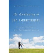 The Awakening of H.K. Derryberry: My Unlikely Friendship with the Boy Who Remembers Everything