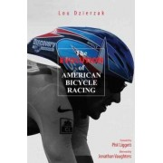 The Evolution of American Bicycle Racing by Lou Dzierzak