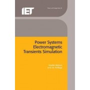 Power Systems Electromagnetic Transients Simulation by Neville R. Watson