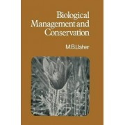Biological Management and Conservation by M.B. Usher